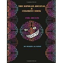 The Bipolar Journal & Coloring Book: Dark humor, simple mandalas and guided journal writing.