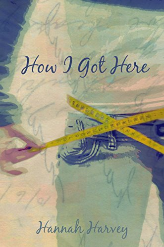 Book: How I Got Here by Hannah Harvey