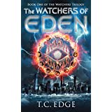 The Watchers of Eden (The Watchers Trilogy, Book One) (The Watchers Series 1)