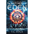 The Watchers of Eden: The Watchers Trilogy (The Watchers Series Book 1)