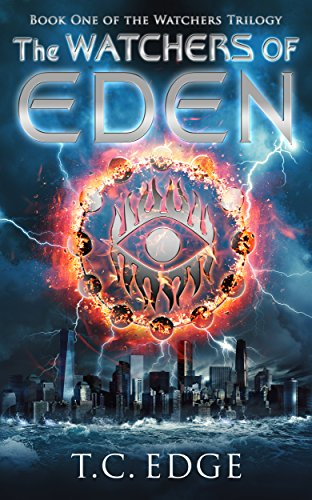 The Watchers of Eden: The Watchers Trilogy (The Watchers Series Book 1) by [Edge, T.C.]