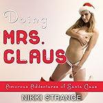 Doing Mrs. Claus: Amorous Adventures of Santa Claus, Book 1 | Nikki Strange