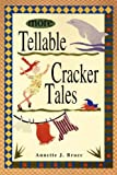 More Tellable Cracker Tales, Annette J. Bruce, 1561642568