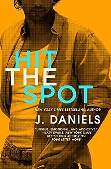 Hit the Spot (Dirty Deeds) by [Daniels, J.]