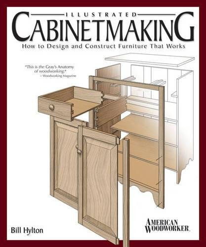 Illustrated Cabinetmaking: How to Design and Construct Furniture That Works (Fox Chapel Publishing) Over 1300 Drawings & Diagrams for Drawers, Tables, Beds, Bookcases, Cabinets, Joints & Subassemblies