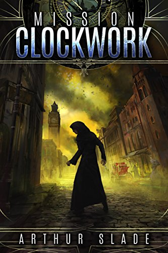Steampunk Bestseller!  He's the greatest spy of the Victorian era, but he's met his match….  Mission Clockwork by Arthur Slade
