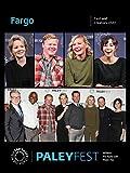Fargo: Cast and Creators PaleyFest