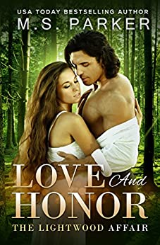 Love And Honor: A Time Travel Romance (The Lightwood Affair Book 3) by [Parker, M. S.]