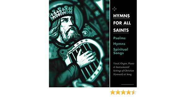 Hymns for All Saints by Concordia Publishing House on Amazon