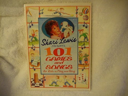 Shari Lewis Presents 101 Games and Songs for Kids to Play and Sing