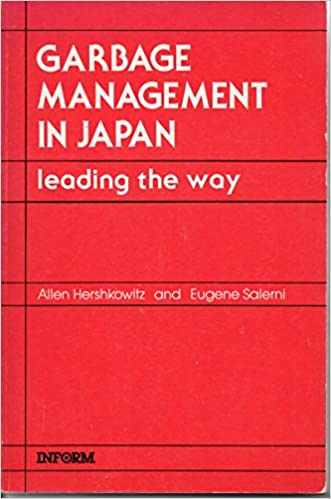 Garbage Management in Japan: Leading the Way: Allen Hershkowitz