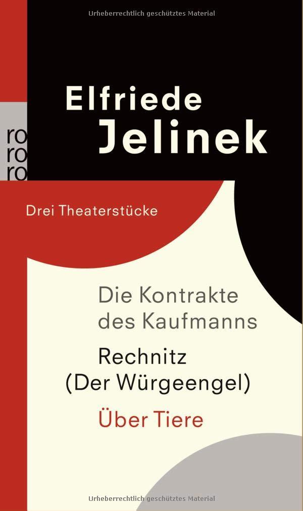 Die Kontrakte des Kaufmanns / Rechnitz (Der Würgeengel) / Über Tiere: Drei Theaterstücke
