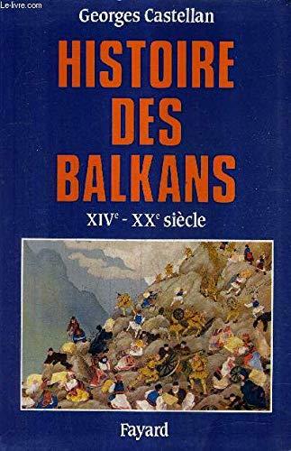 Histoire des Balkans: XIVe-XXe siècle (French Edition)