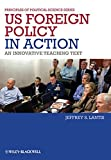 US Foreign Policy in Action 1st Edition