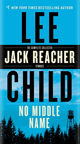 (No Middle Name: The Complete Collected Jack Reacher Short)