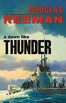 Dawn Like Thunder (The Modern Naval Fiction Library) by [Reeman, Douglas]