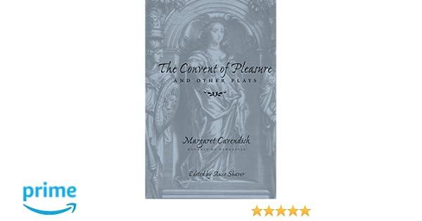 Margaret cavendish the convent of pleasure