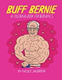 Buff Bernie: A Coloring Book For Berniacs