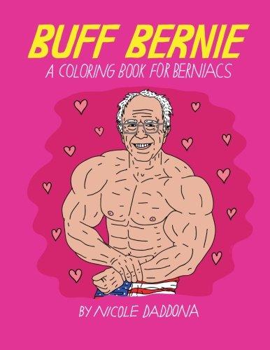 Buff Bernie  A Coloring Book For Berniacs