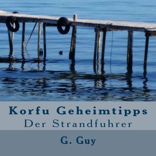 Korfu Geheimtipps: Der Strandfuhrer
