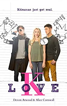 K-Love (Korean Drama Series Book 1) by [Atwood, Devon, Cornwall, Alice]