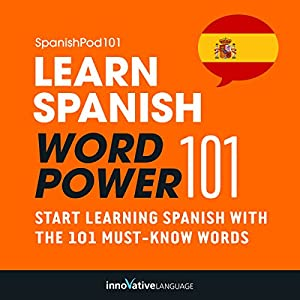 Learn Spanish - Word Power 101 Audiobook