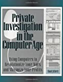 Private Investigation in the Computer Age, Bud Jillett, 1581604173