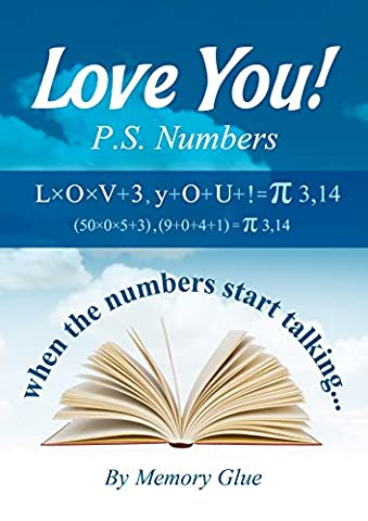 LOVE YOU! PS: NUMBERS: when the numbers start talking (Memory Glue Book 10) - 10 Glue