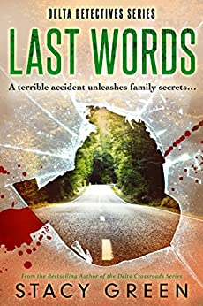 Last Words (Delta Detectives/Cage Foster Mystery Series): (A Delta Detectives/ Cage Foster Mystery) (Delta Detective Series Book 4) by [Green, Stacy]