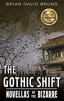 The Gothic Shift: Novellas of the Bizarre by [Bruns, Brian David]