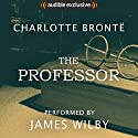 The Professor Audiobook by Charlotte Brontë Narrated by James Wilby