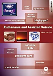 Euthanasia and Assisted Suicide (vol. 217 Issues Series)