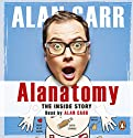 Alanatomy: The Inside Story Audiobook by Alan Carr Narrated by Alan Carr