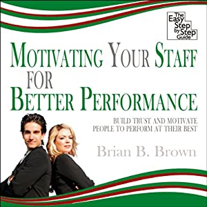 Motivating Your Staff for Better Performance Audiobook