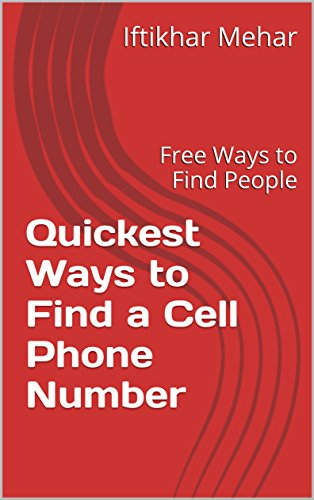 Quickest Ways to Find a Cell Phone Number: Free Ways to Find People