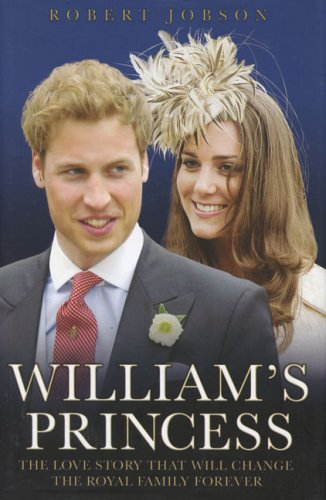 William's Princess: The Love Story that will Change the Royal Family Forever