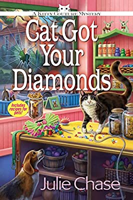 Cat Got Your Diamonds: A Kitty Couture Mystery (Kitty Couture Mystery, A)