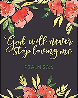 god will never stop loving me floral bible quotes for journaling