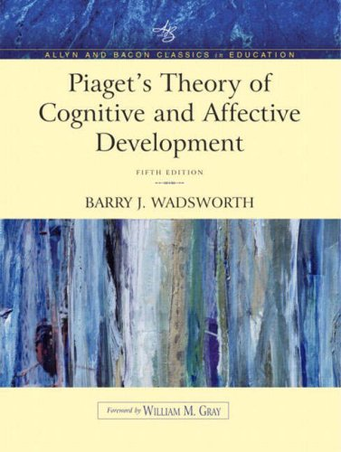 piagets-theory-of-cognitive-and-affective-development-foundations-of-constructivism-allyn-bacon-clas