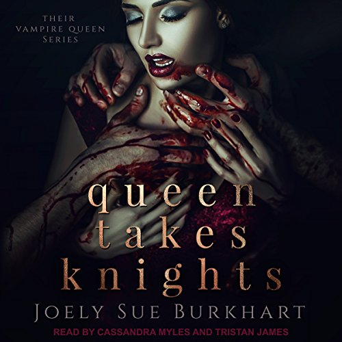 Queen Takes Knights: Their Vampire Queen series, Book 1 by Tantor Audio