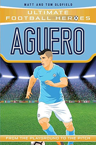 [E.b.o.o.k] Aguero: From the Playground to the Pitch (Ultimate Football Heroes)<br />[R.A.R]