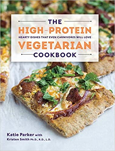 The high protein vegetarian cookbook hearty dishes that even the high protein vegetarian cookbook hearty dishes that even carnivores will love katie parker kristen smith 9781581572636 amazon books forumfinder Gallery