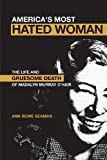 America's Most Hated Woman : The Life and Gruesome Death of Madalyn Murray O'Hair, Seaman, Ann Rowe, 0826418872