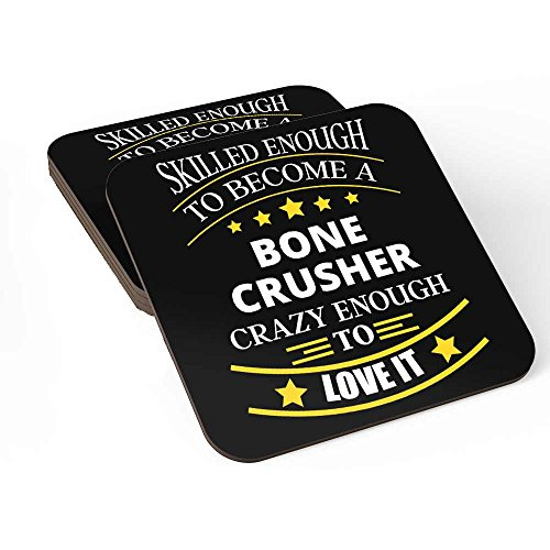 Coasters Set of 4 For Bone Crusher Ideal for Self/Gift For Bone Crusher ,Friends Family Colleagues Coworkers Men & Women Home Bedroom Office Kitchen Room Table Desk By HOM ()