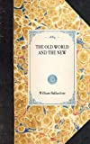 The Old World and the New, William Ballantine, 1429004584