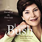 Laura Bush: An Intimate Portrait of the First Lady | Ronald Kessler