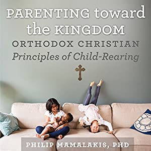 Parenting Toward the Kingdom Audiobook