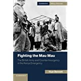 Fighting the Mau Mau: The British Army and Counter-Insurgency in the Kenya Emergency