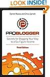 ProBlogger: Secrets for Blogging Your...