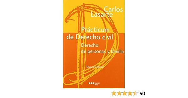 Prácticum De Derecho Civil Derecho De Personas Y Familia Derecho De Personas Y Familia Manuales Universitarios Spanish Edition 9788497688826 Lasarte álvarez Carlos Books